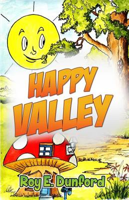 Happy Valley by Roy E. Dunford