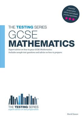 GCSE Mathematics How to Pass it with High Grades - Sample Test Questions and Answers by David Isaacs