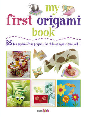 My First Origami Book 35 Fun Papercrafting Projects for Children Aged 7 Years + by Susan Akass, Mari Ono, Roshin Ono