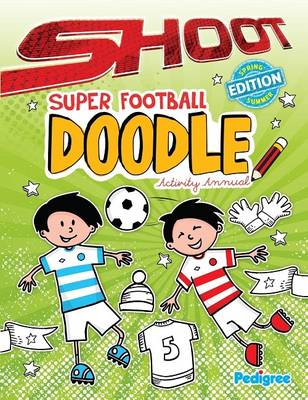 Shoot Super Football Doodle Activity Annual 2013 by