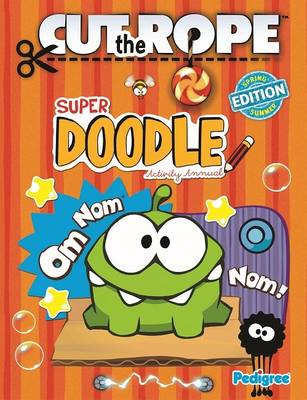 Cut the Rope Super Doodle Activity Annual 2013 by