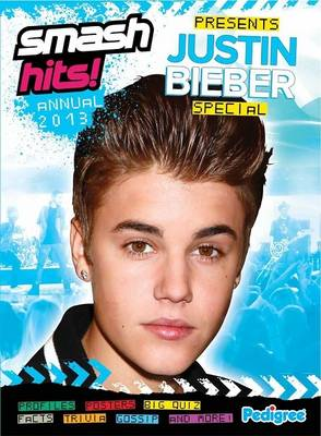 Smash Hits Justin Bieber Annual by