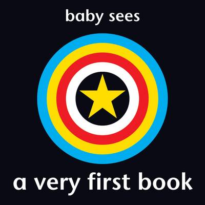 Baby Sees - A Very First Book by Chez Picthall