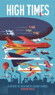 High Times A History of Aviation by Golden Cosmos