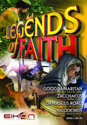 Legends of Faith Good Samaritan, Zacchaeus, The Damascus Road and Nicodemus by