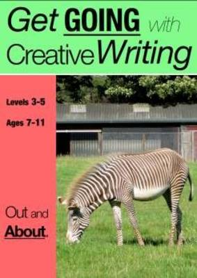 Out and About Get Going with Creative Writing by Sally Jones, Amanda Jones