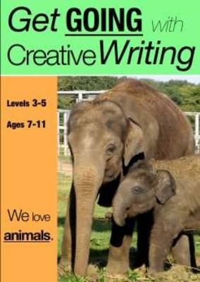 We Love Animals Get Going with Creative Writing by Sally Jones, Amanda Jones
