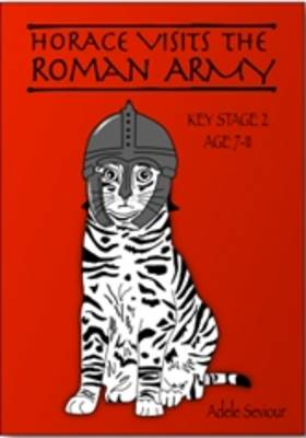 Horace Visits the Roman Army by Adele Seviour