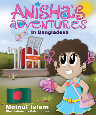 Anisha's Adventures in Bangladesh by Moinul Islam