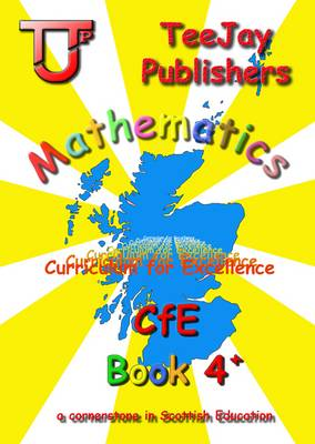 TeeJay CfE Maths Textbook 4+ by Tom Strang, James Geddes, James Cairns