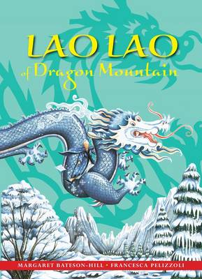 Lao Lao of Dragon Mountain A Chinese Tale by Margaret Bateson-Hill