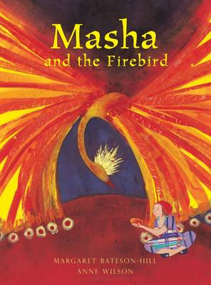 Masha and the Firebird A Russian Tale by Margaret Bateson-Hill