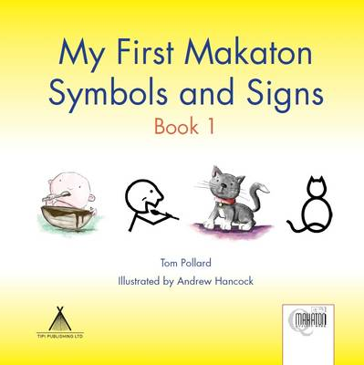 My First Makaton Symbols and Signs by Tom Pollard