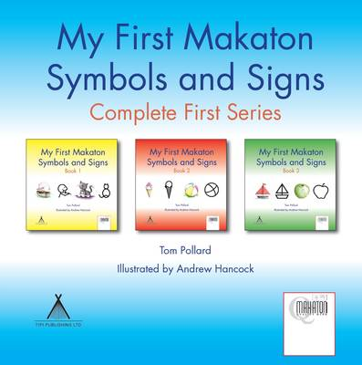 My First Makaton Symbols and Signs Complete First Series by Tom Pollard
