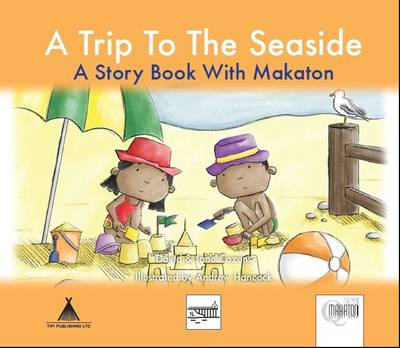 A Trip To The Seaside A Story Book with Makaton by David Cozens, Jane Cozens