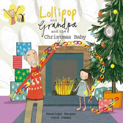 Lollipop and Grandpa and the Christmas Baby by Penelope Harper