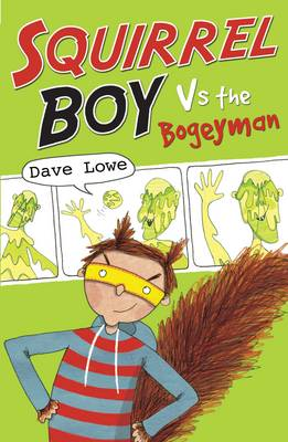 Squirrel Boy vs. the Bogeyman by Dave Lowe