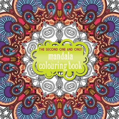 The Second One and Only Mandala Colouring Book: Second Mandala Colouring Book by