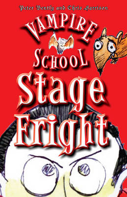 Vampire School Stage Fright by Peter Bently