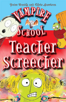 Vampire School Teacher Screecher by Peter Bently