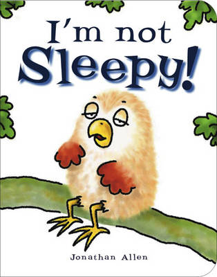 I'm Not Sleepy by Jonathan Allen