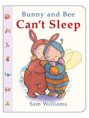 Bunny and Bee Can't Sleep by Sam Williams