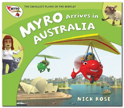 Myro Arrives in Australia Myro, the Smallest Plane in the World by Nick Rose