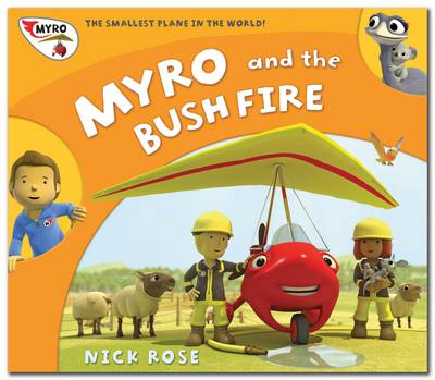 Myro and the Bush Fire Myro, the Smallest Plane in the World by Nick Rose