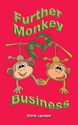 Further Monkey Business by Chris Lynden