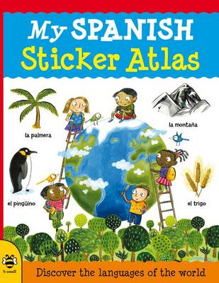 My Spanish Sticker Atlas Discover the languages of the world by Catherine Bruzzone