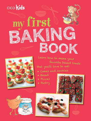 My First Baking Book 35 Easy and Fun Recipes for Children Aged 7 Years + by Susan Akass, CICO Kidz