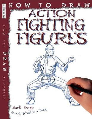How To Draw Action Fighting Figures by Mark Bergin