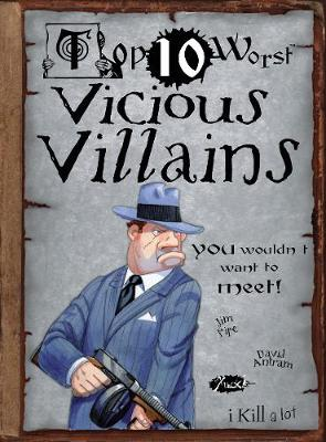 Vicious Villains You Wouldn't Want to Meet! by Jim Pipe