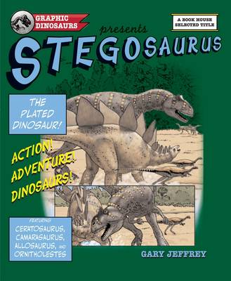 Stegosaurus - The Plated Dinosaur by Gary Jeffrey