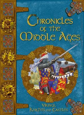Chronicles Of The Middle Ages by Fiona MacDonald, David Stewart, Derek Farmer