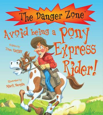 Avoid Being a Pony Express Rider! by Tom Ratliff