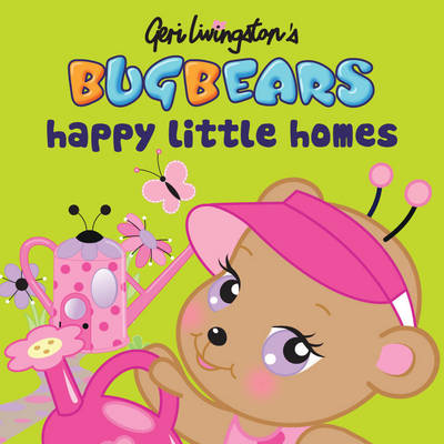 Bugbears Happy Little Homes by Geri Livingston