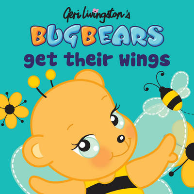 Bugbears Get Their Wings by Geri Livingston