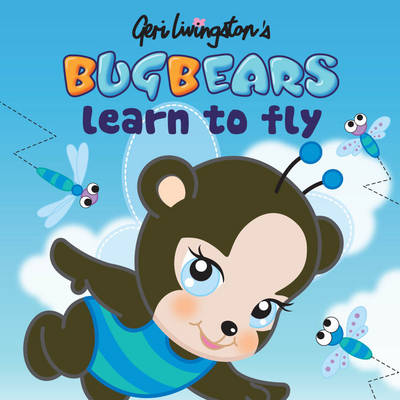 Bugbears Learn to Fly by Geri Livingston