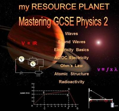 My Resource Planet: Mastering GCSE Physics 2 by T. R. Fish