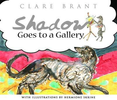 Shadow Goes to a Gallery by Clare Brant