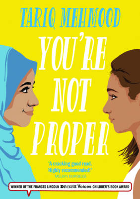 You're Not Proper by Tariq Mehmood