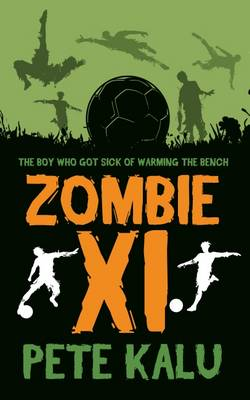 Zombie The Boy Who Got Sick of Warming the Bench by Pete Kalu