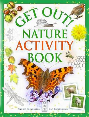 Get Out Nature Activity Book by Andrea Pinnington, Caz Buckingham