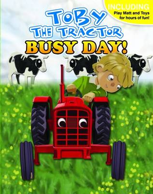 A Busy Day with Toby the Tractor by