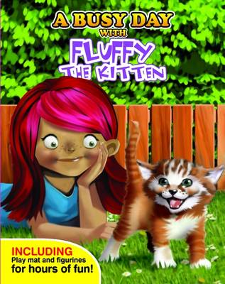 A Busy Day with Fluffy the Kitten by