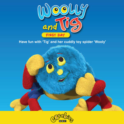 Woolly and Tig First Day by Woolly and Tig