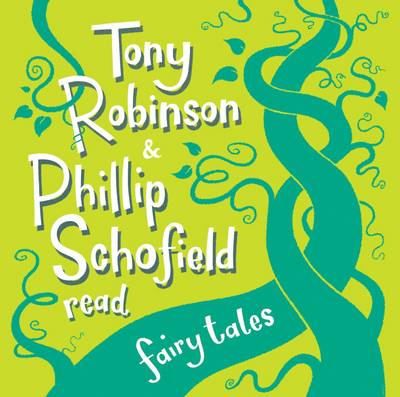 Tony Robinson and Phillip Schofield Read Fairy Tales by Sir Tony Robinson, Phillip Schofield