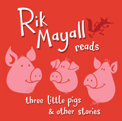 Rik Mayall Reads Three Little Pigs and Other Stories by Rik Mayall