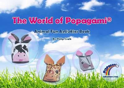The World of Popagami Animal Fun Activities Book by Philip Craik